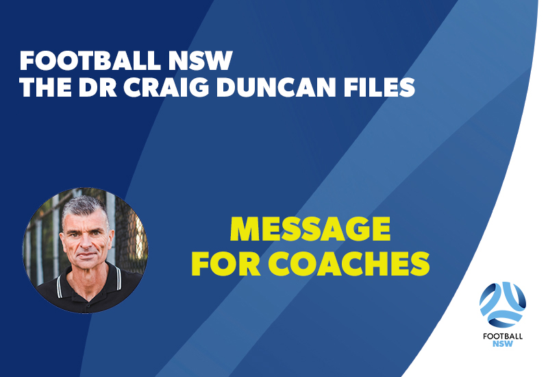 Dr Craig Duncan Files -Message For Coaches